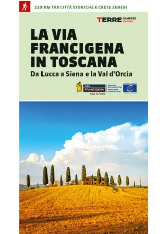 La via Francigena in Toscana Guida