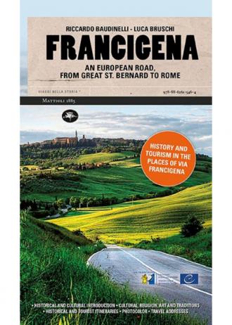 FRANCIGENA. AN EUROPEAN ROAD, FROM GREAT ST. BERNARD TO ROME