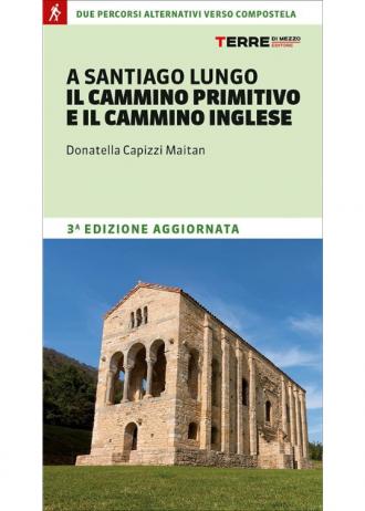 CAMMINO PRIMITIVO E INGLESE – GUIDA IN ITALIANO